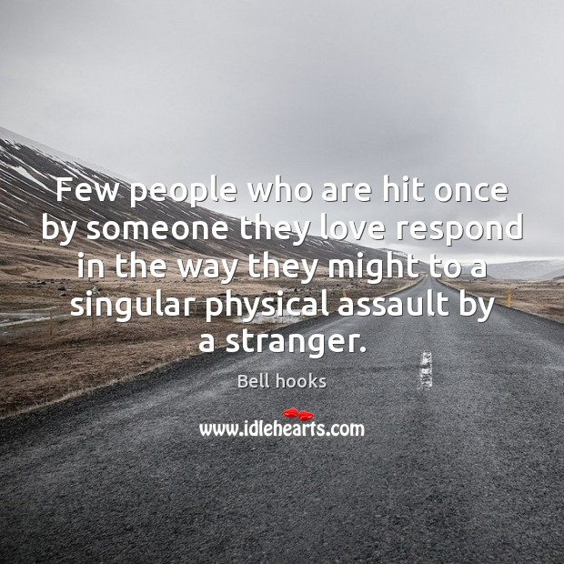 Image, Few people who are hit once by someone they love respond in