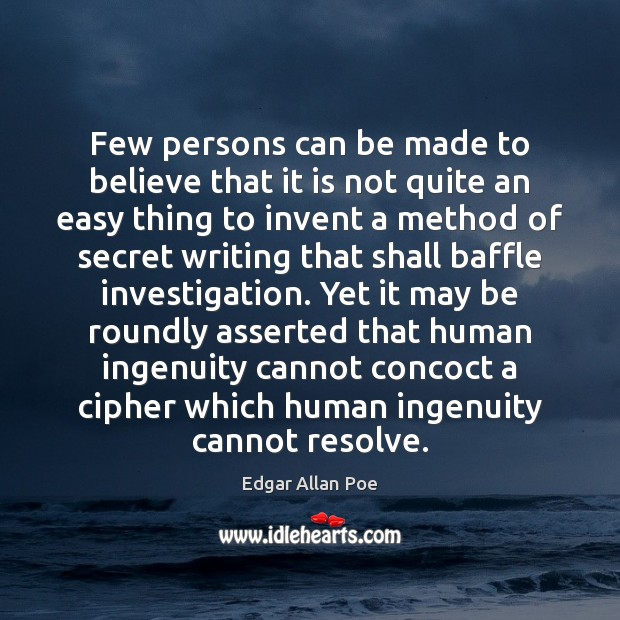 Few persons can be made to believe that it is not quite Image