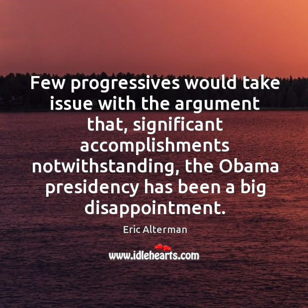 Few progressives would take issue with the argument that, significant accomplishments Image