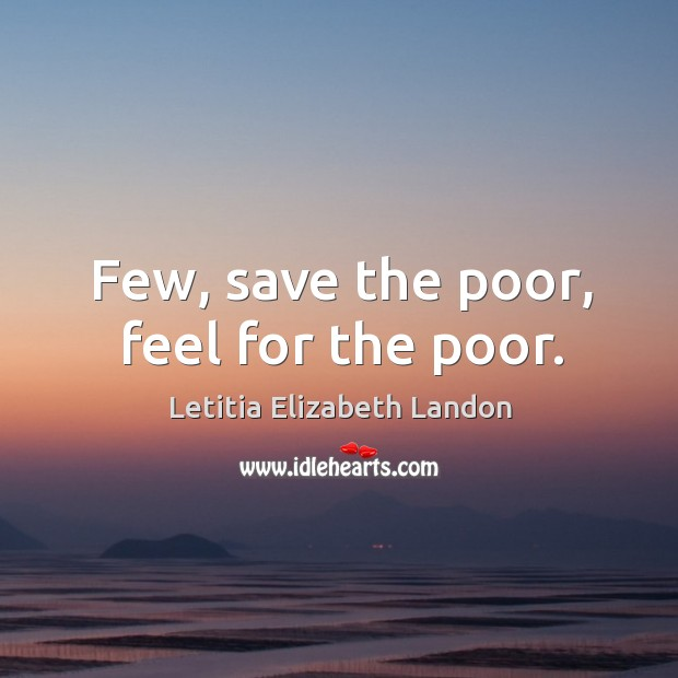 Image, Few, save the poor, feel for the poor.