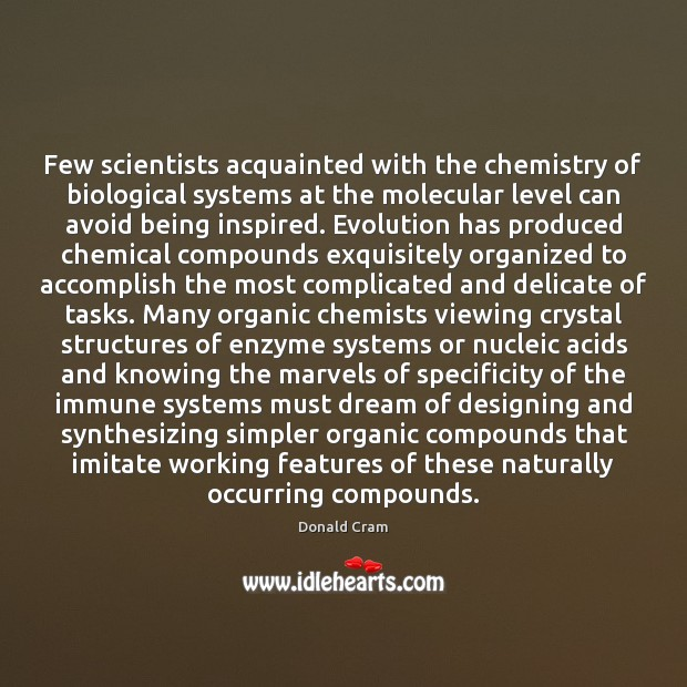 Image, Few scientists acquainted with the chemistry of biological systems at the molecular