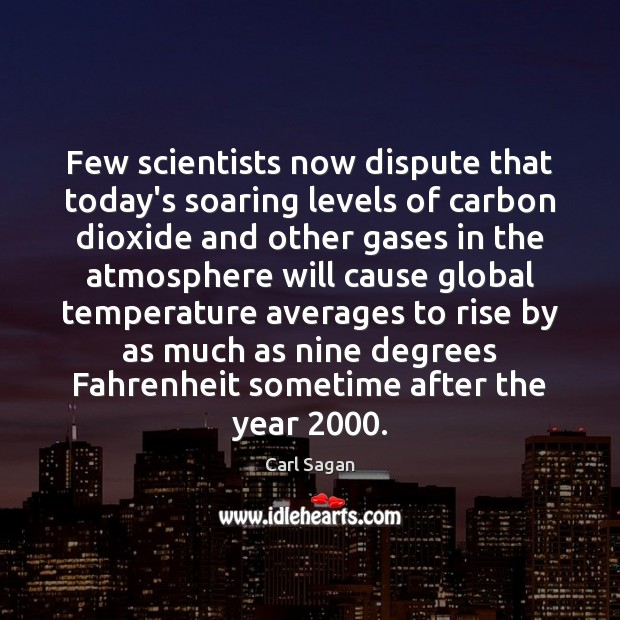 Image, Few scientists now dispute that today's soaring levels of carbon dioxide and