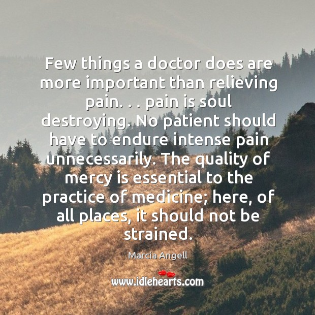 Image, Few things a doctor does are more important than relieving pain. . . pain