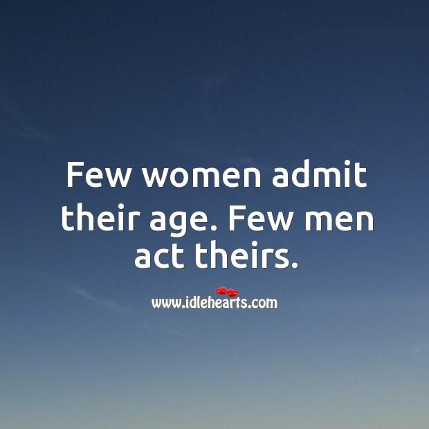 Image, Few women admit their age. Few men act theirs.
