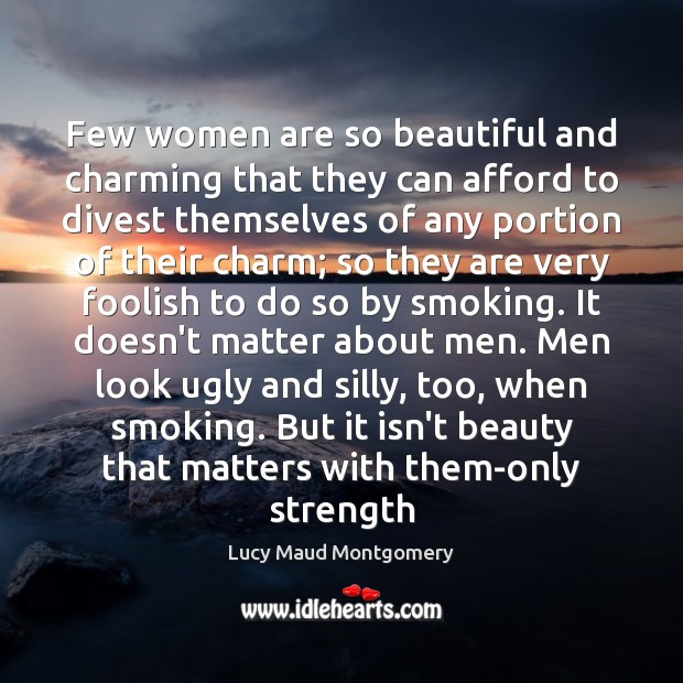 Image, Few women are so beautiful and charming that they can afford to