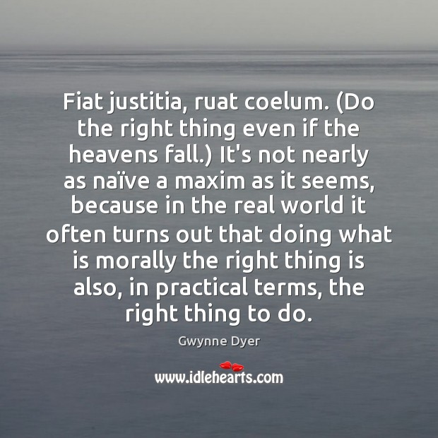 Image, Fiat justitia, ruat coelum. (Do the right thing even if the heavens