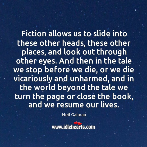 Fiction allows us to slide into these other heads, these other places, Image