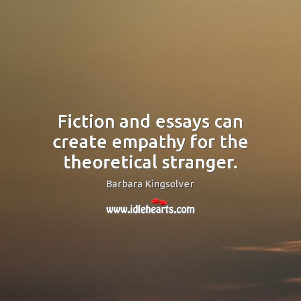 Fiction and essays can create empathy for the theoretical stranger. Image