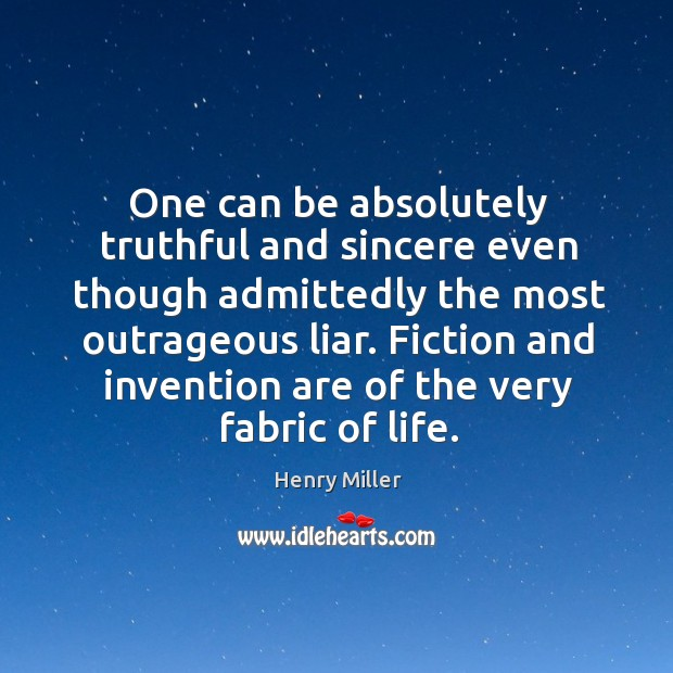 Image, Fiction and invention are of the very fabric of life.