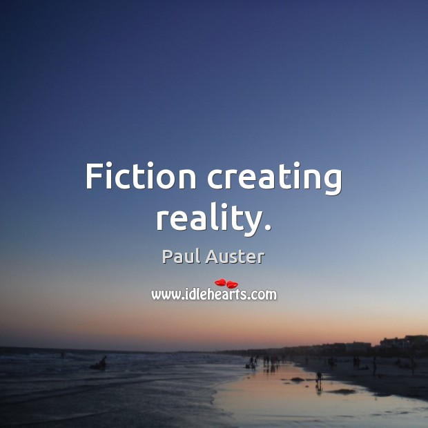 Fiction creating reality. Image