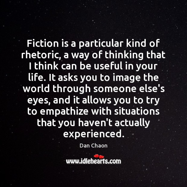 Fiction is a particular kind of rhetoric, a way of thinking that Image