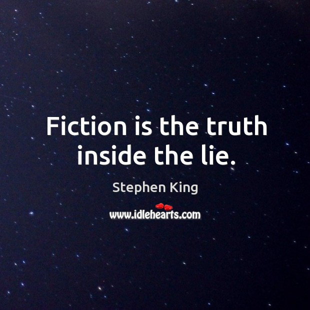 Image, Fiction is the truth inside the lie.