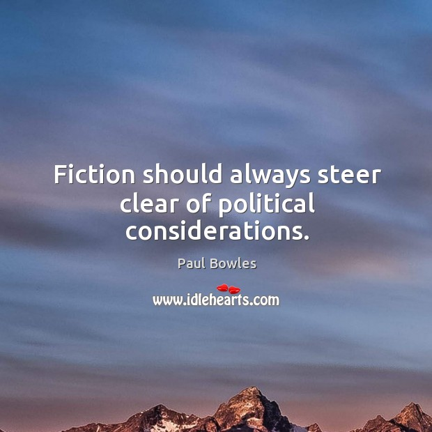 Fiction should always steer clear of political considerations. Image