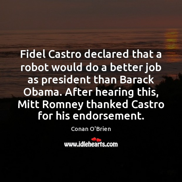 Image, Fidel Castro declared that a robot would do a better job as