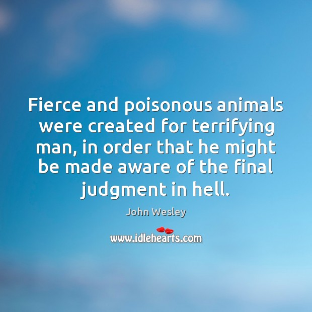 Fierce and poisonous animals were created for terrifying man, in order that Image