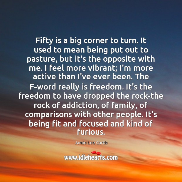 Fifty is a big corner to turn. It used to mean being Image
