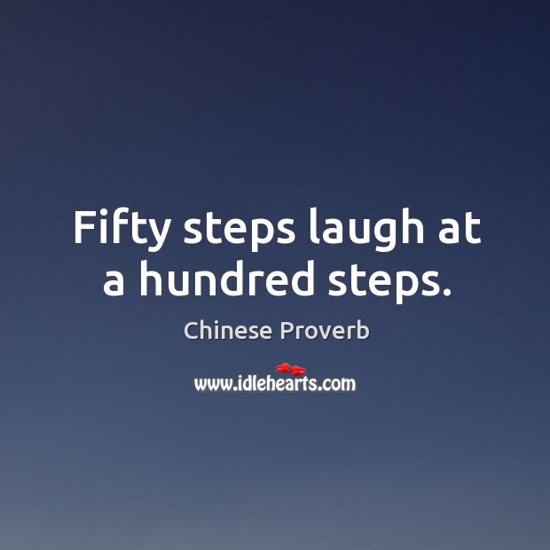 Image, Fifty steps laugh at a hundred steps.