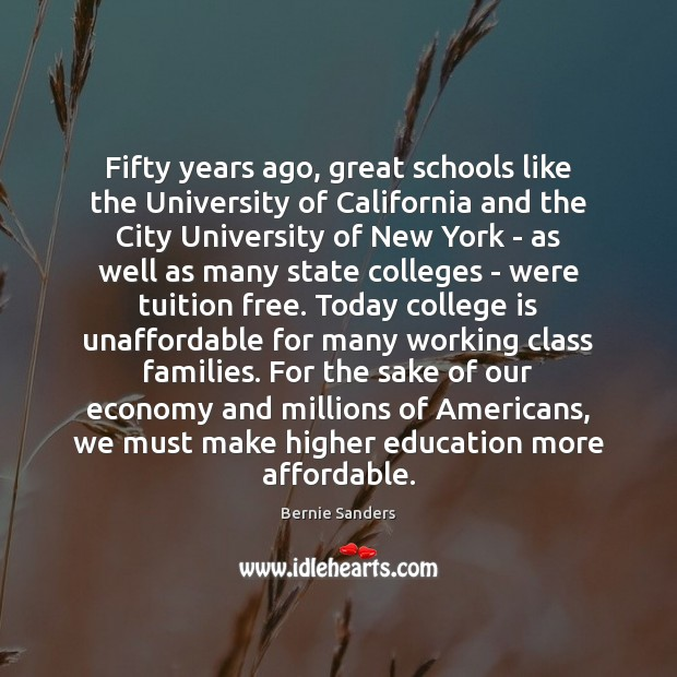 Fifty years ago, great schools like the University of California and the Economy Quotes Image