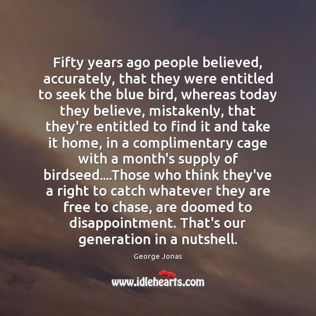 Fifty years ago people believed, accurately, that they were entitled to seek Image