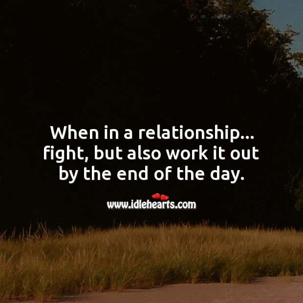Fight, but work it out by the end of the day. Relationship Tips Image