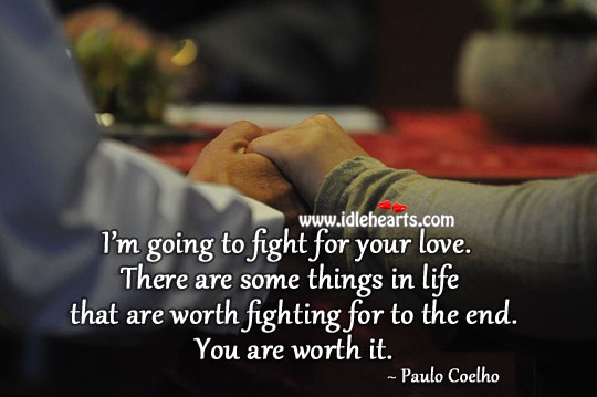 I'm Going To Fight For Your Love.