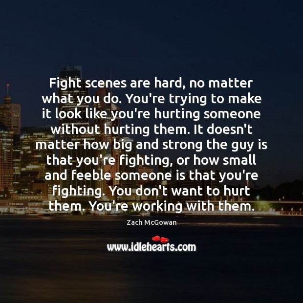 Fight scenes are hard, no matter what you do. You're trying to Image