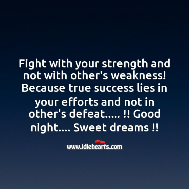 Fight with your strength and not with other's weakness! Image