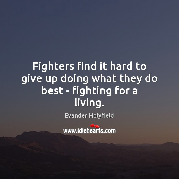 Image, Fighters find it hard to give up doing what they do best – fighting for a living.