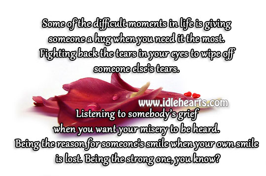 Some Of The Most Difficult Moments In Life.