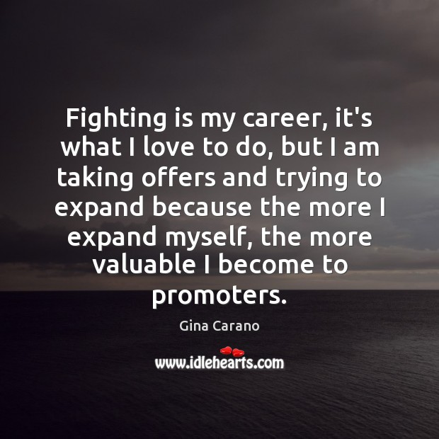 Fighting is my career, it's what I love to do, but I Image