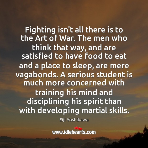 Fighting isn't all there is to the Art of War. The men Student Quotes Image