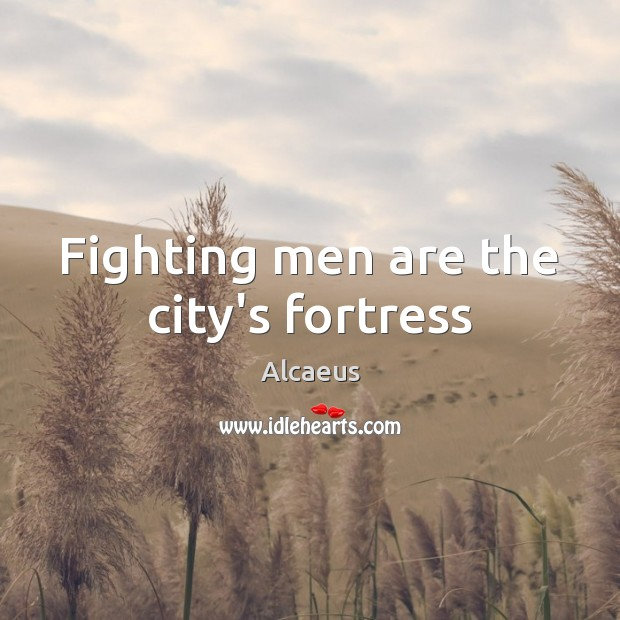 Image, Fighting men are the city's fortress