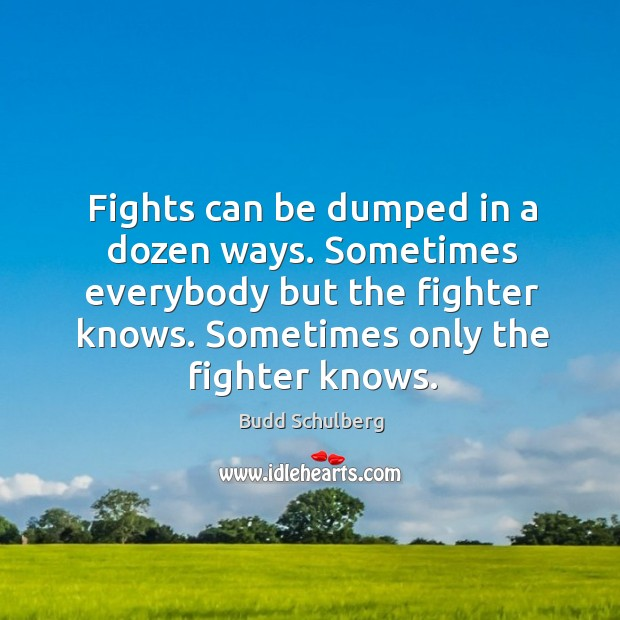 Image, Fights can be dumped in a dozen ways. Sometimes everybody but the fighter knows. Sometimes only the fighter knows.