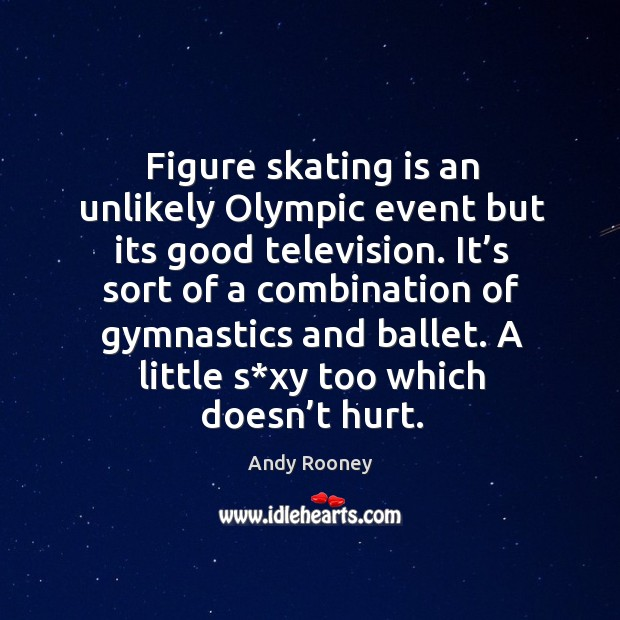 Figure skating is an unlikely olympic event but its good television. Image