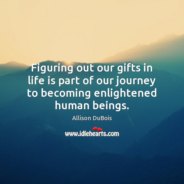 Image, Figuring out our gifts in life is part of our journey to