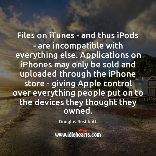 Files on iTunes – and thus iPods – are incompatible with everything Image