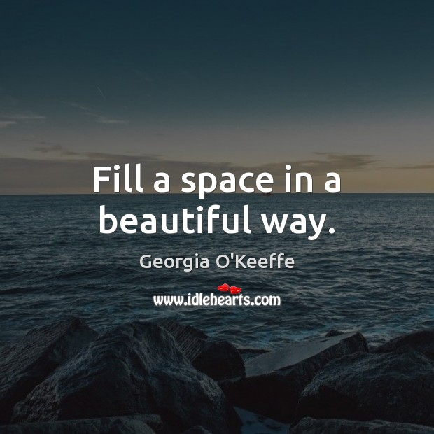Fill a space in a beautiful way. Image