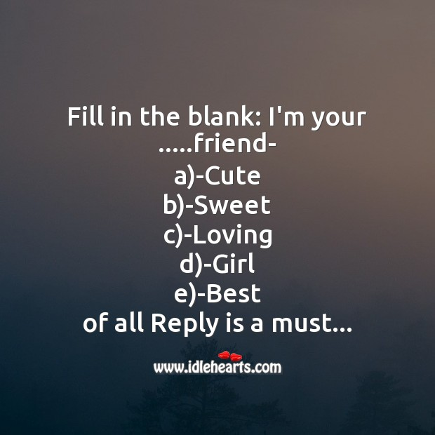Fill in the blank: i'm your ..friend Friendship Day Messages Image
