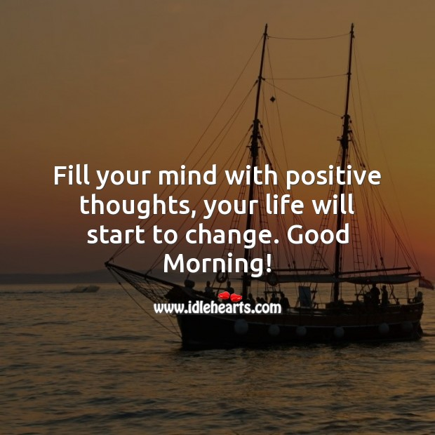 Fill your mind with positive thoughts. Image