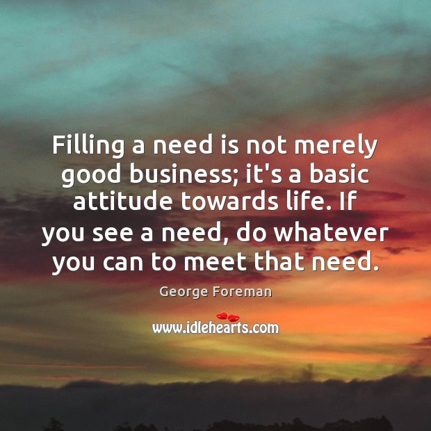 Image, Filling a need is not merely good business; it's a basic attitude