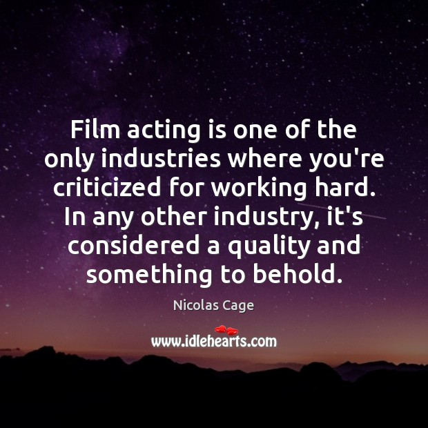 Film acting is one of the only industries where you're criticized for Acting Quotes Image