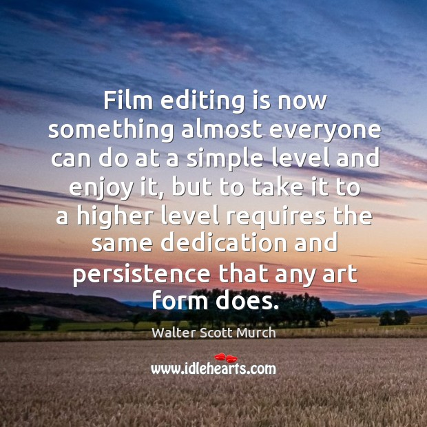 Film editing is now something almost everyone can do at a simple level and enjoy it Image