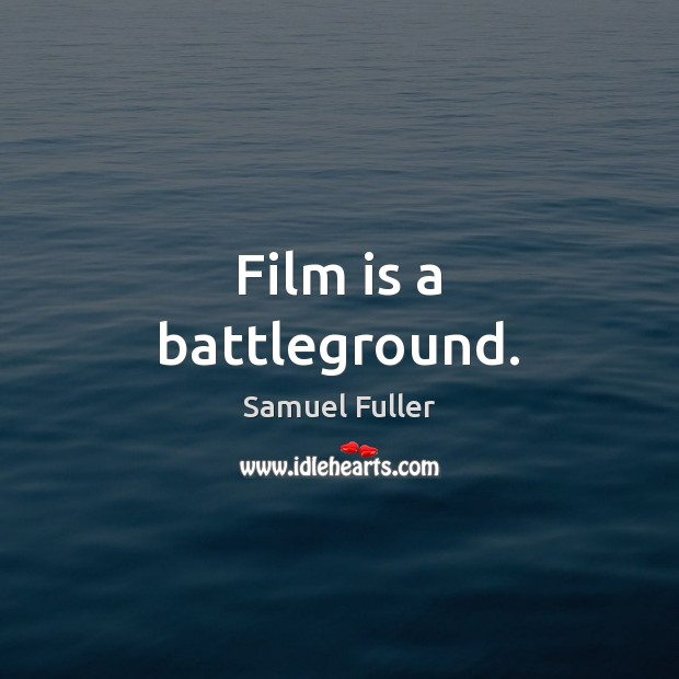 Film is a battleground. Image