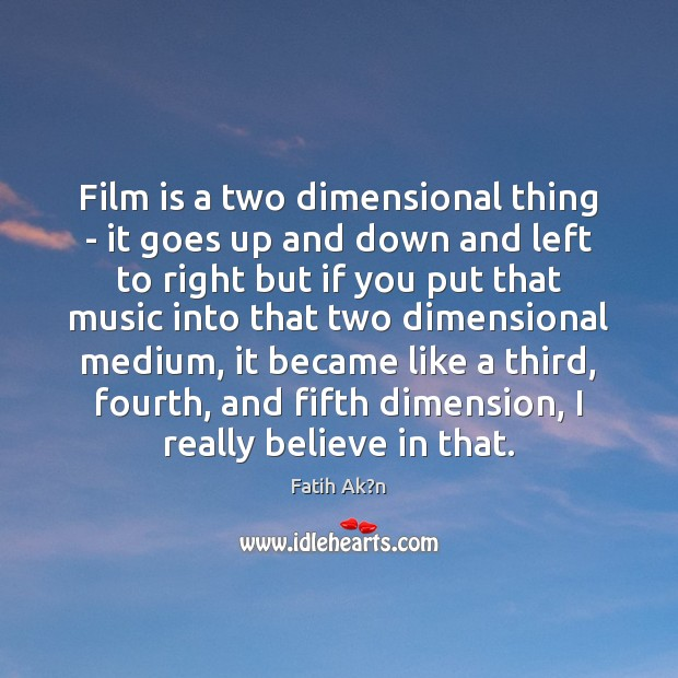 Film is a two dimensional thing – it goes up and down Image
