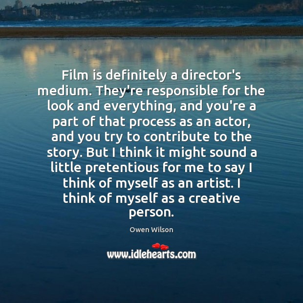 Image, Film is definitely a director's medium. They're responsible for the look and