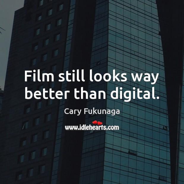 Image, Film still looks way better than digital.
