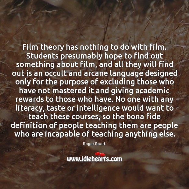 Image, Film theory has nothing to do with film. Students presumably hope to