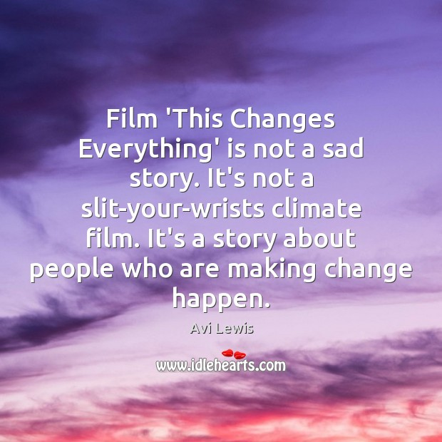 Image, Film 'This Changes Everything' is not a sad story. It's not a