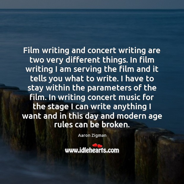 Image, Film writing and concert writing are two very different things. In film