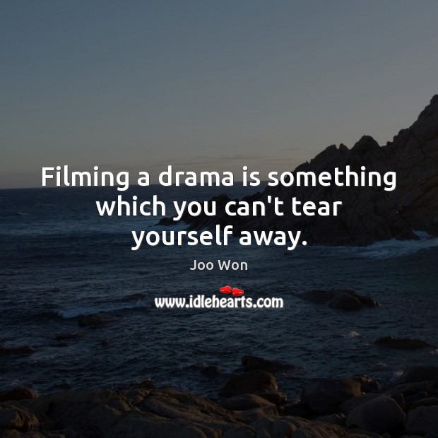 Filming a drama is something which you can't tear yourself away. Image